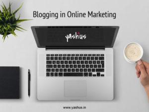 Blogging in Online Marketing | Yashus Digital Marketing