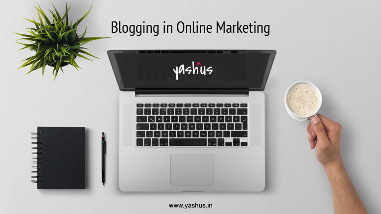 Blogging in Online Marketing | Yashus Digital Marketing