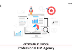 Advantages-of-Hiring-a-Professional-DM-Agency